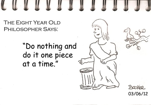 Do Nothing and do it one piece at a time.